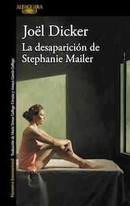 Libro: La desaparición de Stephanie Mailer - Dicker, Joel