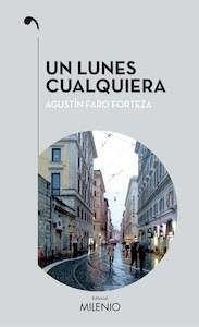 Libro: Un lunes cualquiera - Agustín Faro Forteza