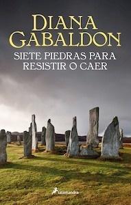 Libro: Siete piedras para resistir o caer - Gabaldon, Diana