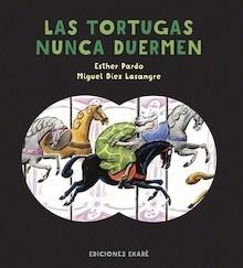 Libro: Las tortugas nunca duermen - Pardo Herrero, Esther