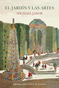 Libro: El jardín y las artes - Jakob, Michael