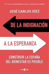 Libro: De la indignación a la esperanza 'construir la España del bienestar es posible' - Diez, Jose Carlos