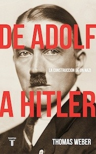 Libro: De Adolf a Hitler - Weber, Thomas