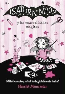 Libro: Isadora Moon y las manualidades mágicas - Muncaster, Harriet