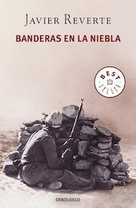 Libro: Banderas en la niebla - Reverte, Javier