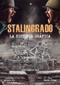 Stalingrado. La historia gráfica - Ortega, Daniel