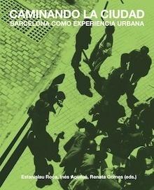 Libro: Caminando la ciudad 'Barcelona como experiencia urbana' -
