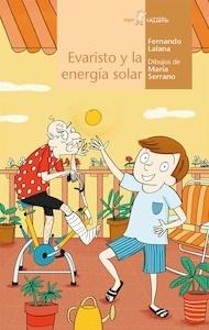 Libro: Evaristo y la energía solar - Lalana Josa, Fernando