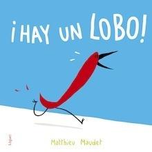Libro: ¡Hay un lobo! - Maudet, Matthieu