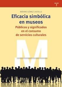 Libro: Eficacia simbólica en museos - Gómez Castells, Máximo