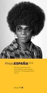 Libro: Guía PHotoESPAÑA 2018 'XXI Festival internacional de fotografía y artes visuales (6 de junio - 26 de agosto 2018)' - VV. AA.