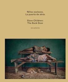 Libro: Niños esclavos. La puerta de atrás. - Palacios, Ana