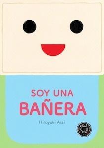 Libro: Soy una bañera - Arai, Hiroyuki