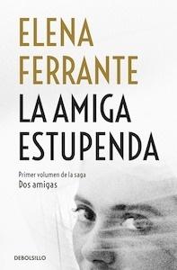 Libro: La amiga estupenda (Dos amigas vol. 1) - Ferrante, Elena