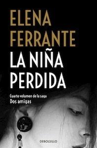 Libro: La niña perdida (Dos amigas vol. 4) - Ferrante, Elena
