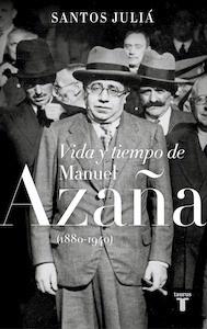 Libro: Vida y tiempo de Manuel Azaña (1880-1940) - Julia, Santos