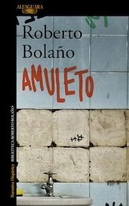 Libro: Amuleto - Bolaño, Roberto