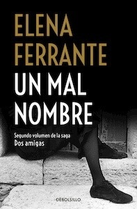 Libro: Un mal nombre (Dos amigas vol. 2) - Ferrante, Elena