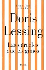Libro: Las cárceles que elegimos - Lessing, Doris
