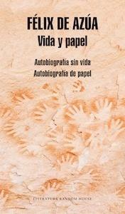 Libro: Vida y papel. Autobiografía sin vida. Autobiografía de papel. - Azua, Felix De