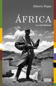 Libro: África. La vida desnuda. - Rojas, Alberto