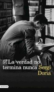 Libro: La verdad no termina nunca - Doria, Sergi