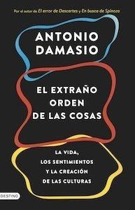 Libro: El extraño orden de las cosas - Damasio, Antonio R.