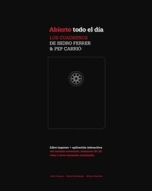 Libro: Abierto todo el día 'los cuadernos de Isidro Ferrer & Pep Carrió' - Ferrer, Isidro