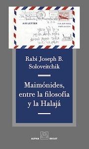 Libro: Maimónides, entre la filosofía y la Halajá - Soloveitchik, Rabí Joseph B.