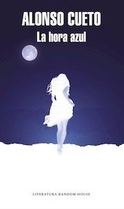 Libro: La hora azul - Cueto Alonso