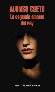Libro: La segunda amante del rey - Cueto Alonso