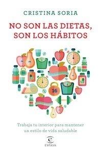 Libro: No son las dietas, son los hábitos - Soria, Cristina