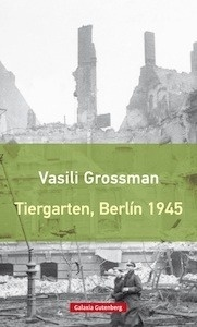 Libro: Tiergarten, Berlín 1945 - Grossman, Vasili
