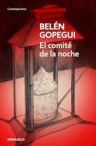 Libro: El comité de la noche - Gopegui, Belen