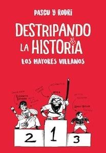 Libro: Los mayores villanos (Destripando la historia) - Septien, Rodrigo