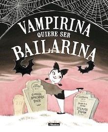 Libro: Vampirina quiere ser bailarina - Pace, Anne Marie
