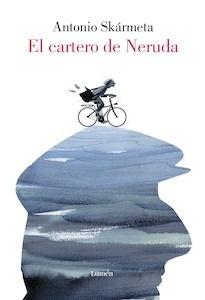 Libro: El cartero de Neruda (edición ilustrada) - Skarmeta, Antonio