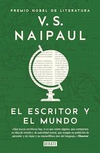 Libro: El escritor y el mundo. Ensayos reunidos. - Naipaul, V.S