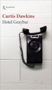 Libro: Hotel Graybar - Dawkins, Curtis