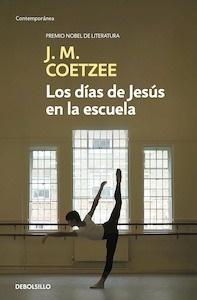 Libro: Los días de Jesús en la escuela - Coetzee, J.M.