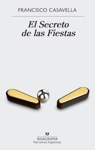 Libro: El secreto de las fiestas - Casavella, Francisco