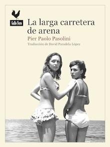 Libro: La larga carretera de arena - Pasolini, Pier Paolo