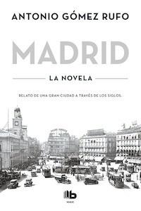 Libro: Madrid. La novela. - Gómez Rufo, Antonio