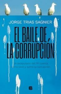 Libro: El baile de la corrupción - Trias Sagnier, Jorge
