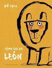 Libro: Cómo ser un león - Vere, Ed