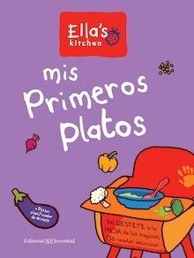 Libro: Mis primeros platos - Ella'S Kitchen