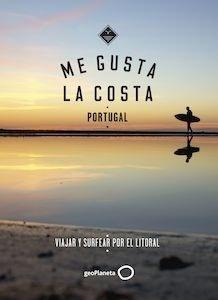 Libro: ME GUSTA LA COSTA - PORTUGAL. Viajar y surfear por el litoral. - Gossink, Alexandra