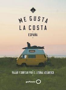 Libro: ME GUSTA LA COSTA - ESPAÑA. Viajar y surfear por el litoral atlántico. - Gossink, Alexandra