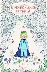 Libro: El pequeño cuidador de insectos - Rugani, Nastasia