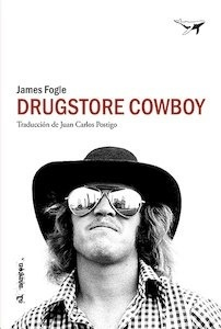 Libro: Drugstore Cowboy - Fogle, James